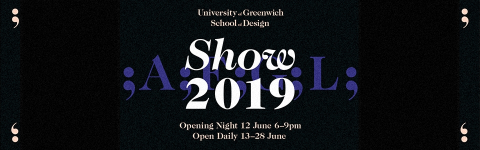 University of Greenwich End of Year Show 2019 Graphic
